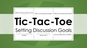 Tic-Tac-Toe - Setting Discussion Goals